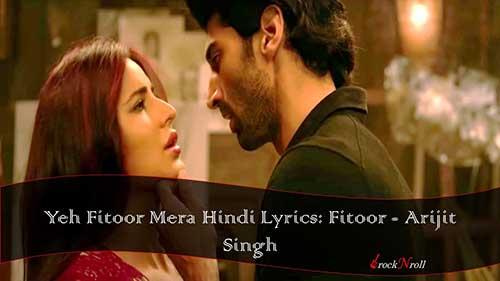 Yeh-Fitoor-Mera-Hindi-Lyrics-Fitoor-Arijit-Singh