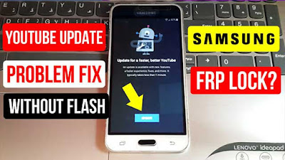 Youtube Update Problem Fix Without Flash Frp Bypass Solved All Models 2020