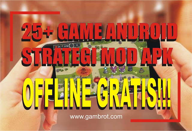 Download 25+ Game Strategi Offline MOD APK Terbaru 2019 - Game Offline Ukuran Kecil