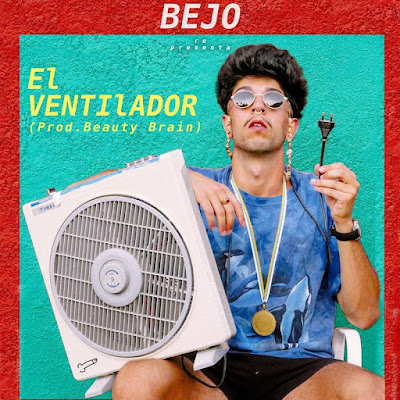 Single: Bejo - El Ventilador [2018]