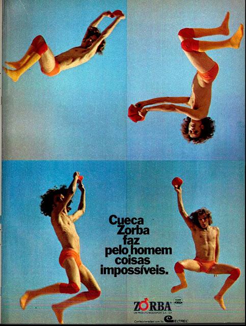 Propaganda das Cuecas Zorba nos anos 70: um mundo de possibilidades para os homens.