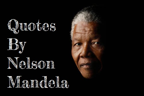 Nelson Mandela Quotes About Leadership, Education And Success