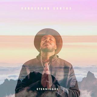 Eternidade - Vanderson Santos