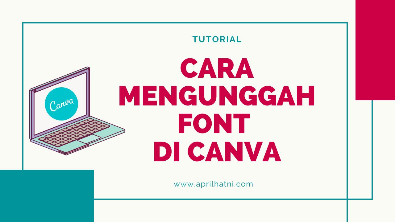 bagaimana cara mengunggah font di canva