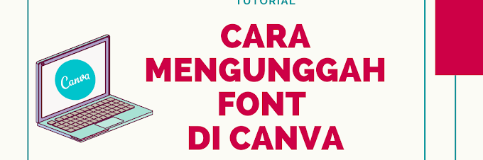 Cara Mengunggah Font di Canva