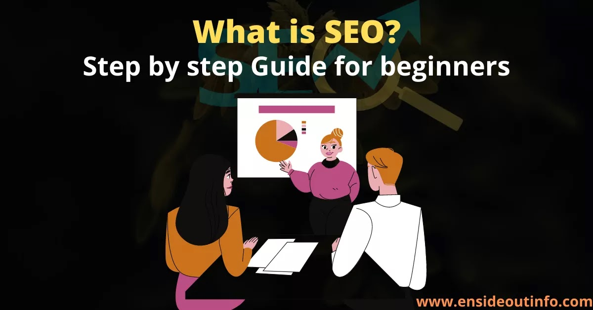 What is SEO [Search Engine Optimization] Step by step Guide for beginners?