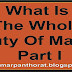 What is the Whole Duty of Man? - Part I