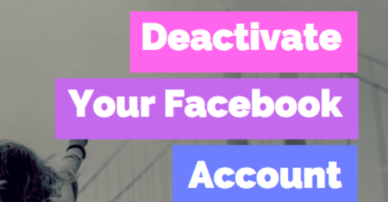 How To Deactivate In Facebook