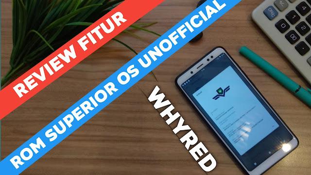 Download dan Review Fitur Rom Superior Os  android Pie 9 suport F2fs dan ngebut untuk redmi note 5 atau whyred