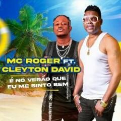 MC Roger feat. Cleyton David - É No Verão Onde Me Sinto Bem (2021) [Download]