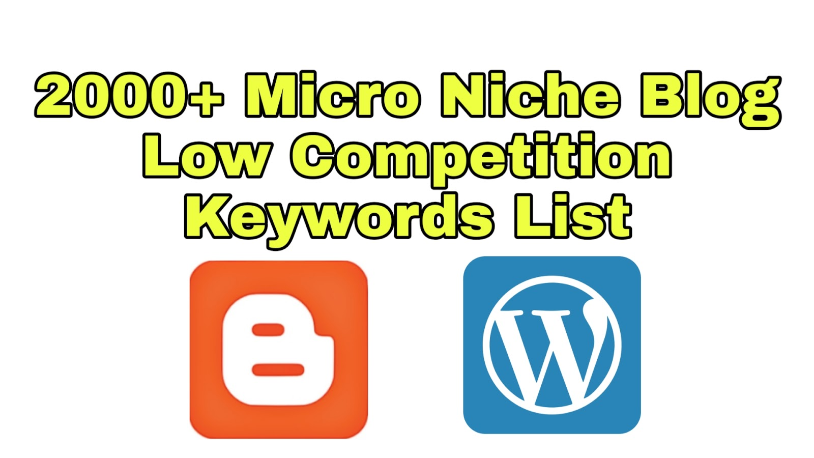 2000+ Micro Niche Blog Low Competition Keywords List