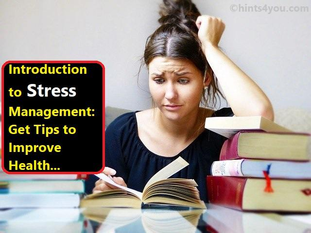 Introduction to Stress Management: Get Tips to Improve Health
