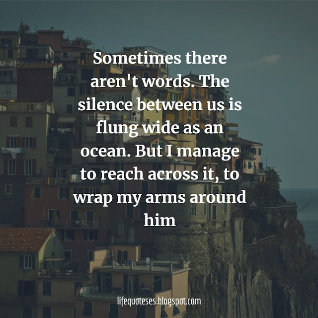 Silence Quotes about life