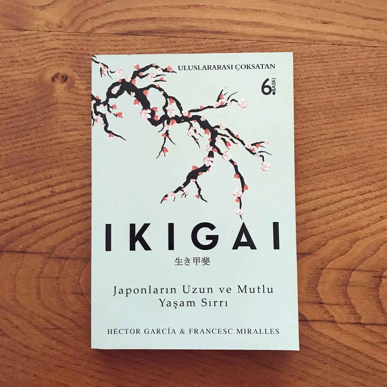 Ikigai - Japonlarin Uzun ve Mutlu Yasam Sirlari