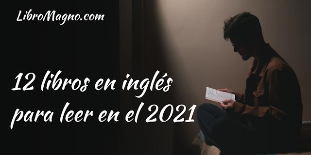 [Consejo] 12 libros en inglés para leer en el 2021 [Incluye infografía]