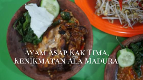 Ayam Asap Kak Tima, Kenikmatan Ala Madura