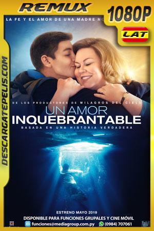 Un Amor Inquebrantable (2019) Remux 1080p Latino – Ingles