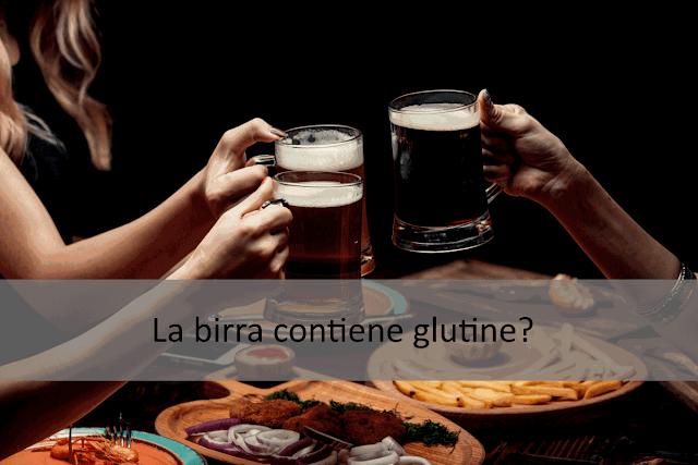 La birra contiene glutine?