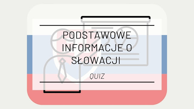 Podstawowe informacje o Słowacji [QUIZ]