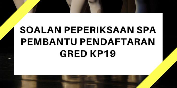 Soalan Peperiksaan SPA Pembantu Pendaftaran KP19