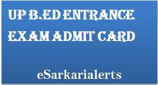 UP B.Ed Entrance Exam Admit Card