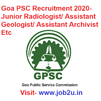 Goa PSC Recruitment 2020, Junior Radiologist, Assistant Geologist, Assistant Archivist