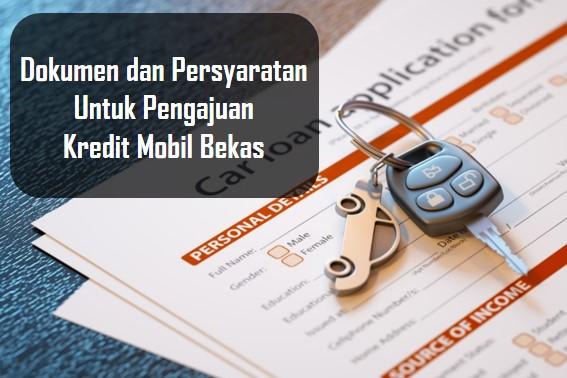 Dokumen dan Persyaratan Untuk Pengajuan Kredit Mobil Bekas