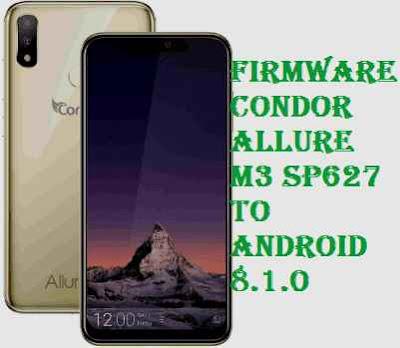 تفليش، وتحديث ،جهاز، كوندور ،Firmware، Update، Condor، Allure، M3، SP627 ، to، Android، 8.1.0