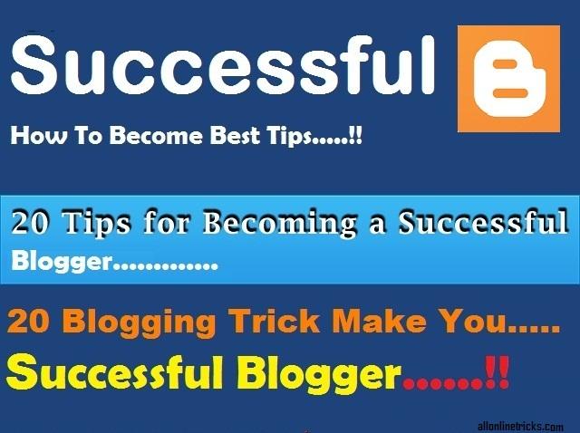 Top 20 Best Blogging Tips