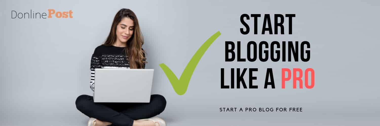 How To Start A Professional Blog In 2019 for free
