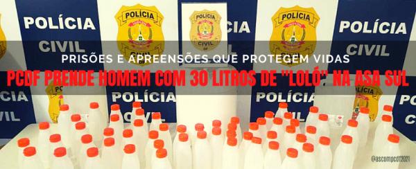 PCDF prende traficante com 30 litros de loló na Asa Sul