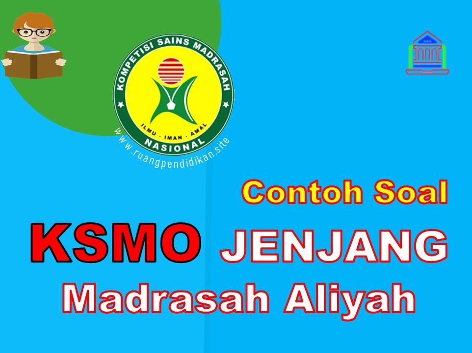 Soal Latihan KSMO Jenjang Madrasah Aliyah (MA)