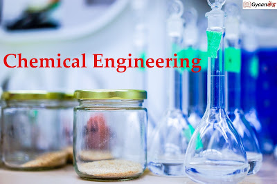 Chemical Engineering Course Details 2019 : Eligibility, Top Colleges, Syllabus, Scope, Job, Salary