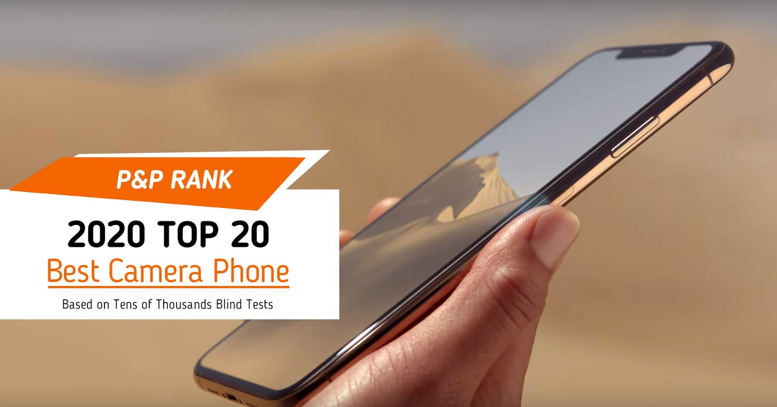 The P&P Rank offers Best Camera Phone and Best Selfie Camera Top 20 based on tens of thousands blind tests
