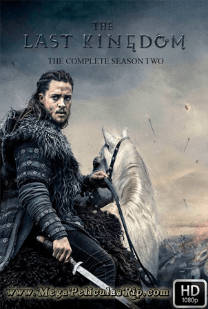 The Last Kingdom Temporada 2 [1080p] [Latino-Ingles] [MEGA]