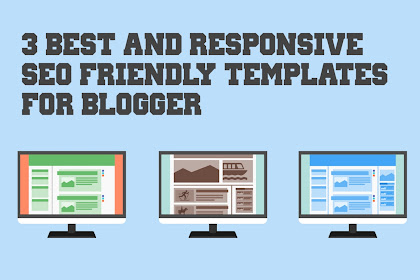 3 Best & Responsive SEO Friendly Templates for Blogger