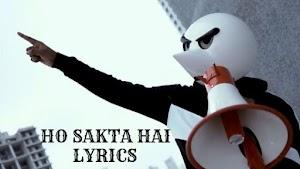HO SAKTA HAI LYRICS – Angry Prash | Brand New Song
