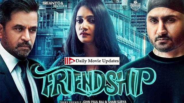 Friendship: Box Office Budget, Cast And Crew, Release Date, Hit Or Flop, Story, Wikipedia