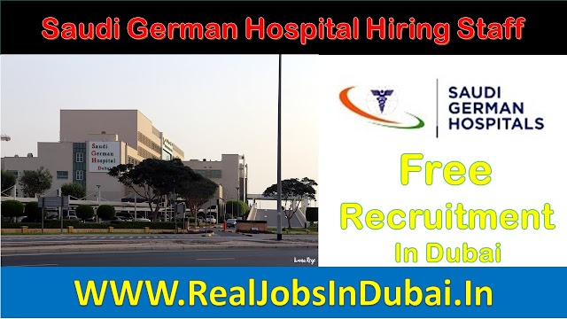 Saudi German Hospital Hiring Staff In Dubai -UAE