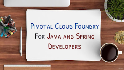 Pivotal Cloud Foundry (PCF) For Java and Spring Developers