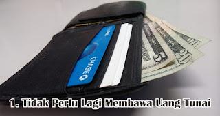 Tidak Perlu Lagi Membawa Uang Tunai merupakan salah satu manfaat menggunakan e-money