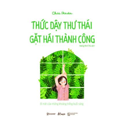 Thức Dậy Thư Thái - Gặt Hái Thành Công - Bí Mật Của Những Khoảng Trống Buổi Sáng ebook PDF-EPUB-AWZ3-PRC-MOBI