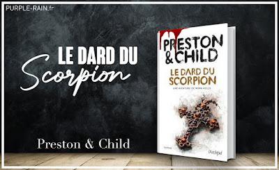 Livre Blog PurpleRain - Livre : Le dard du Scorpion • Preston et Child