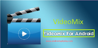 VideoMix APK V2.6.8 For Android Download