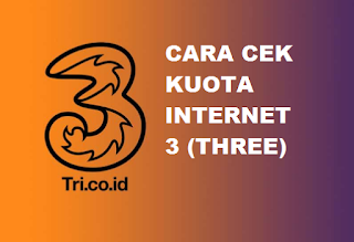 Cara Mudah Cek Kuota Internet Kartu 3 (Three)
