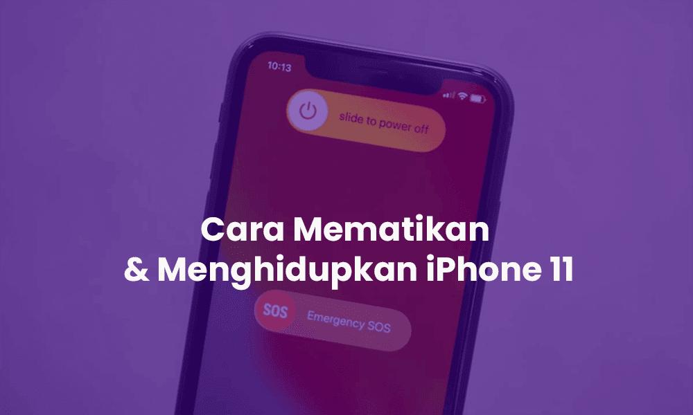 cara mematikan dan menghidupkan iphone 11, iphone pro, iphone 11 pro max