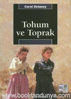 Carol Delaney - Tohum ve Toprak - Türk Köy Toplumunda Cinsiyet ve Kozmoloji