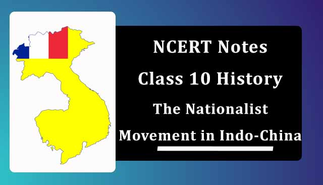 NCERT Class 10 History Notes The Nationalist Movement in Indo-China