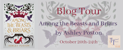 The blog tour banner for Among the Beasts & Briars. The banner is off-white with the book's cover on the left side. On the right side is the text Tour Banner in big red letters. Below says Among the Beasts and Briars by Ashley Poston in a medium-sized purple font. Below is October 20-24 in smaller red letters.