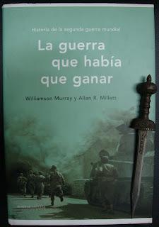 Portada del libro La guerra que había que ganar, de Williamson Murray y Allan R. Millet